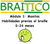 Modulo 1: Manitas. Habilidades previas al braille. 0-24 meses