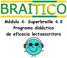 Módulo 4: Superbraille 4.0. Programa didáctico de eficacia lectoescritora