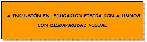 Imagen del recurso: La inclusión en Educación Física con alumnos con discapacidad visual. Se abre en ventana nueva.